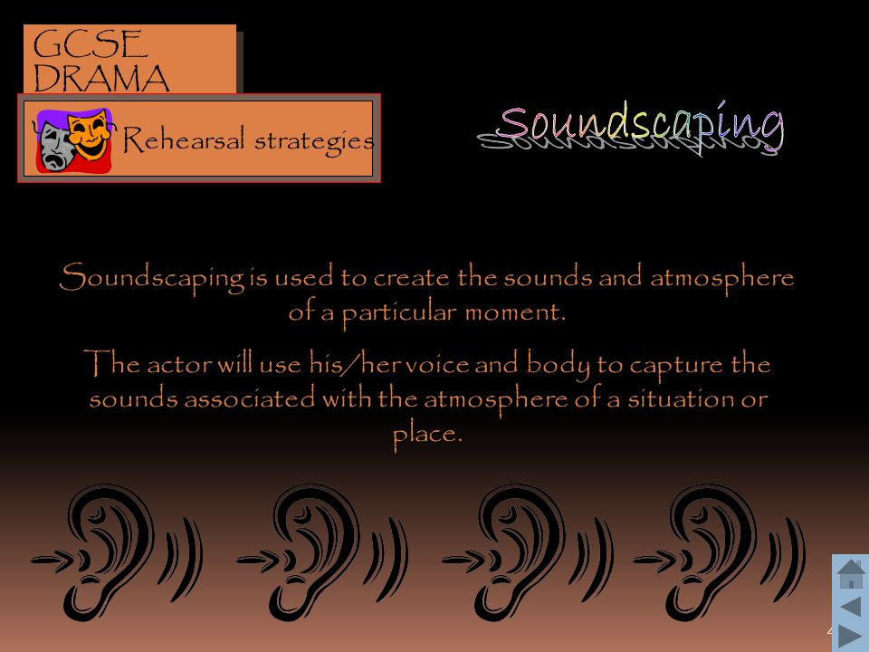 Soundscaping GCSE DRAMA Rehearsal strategies