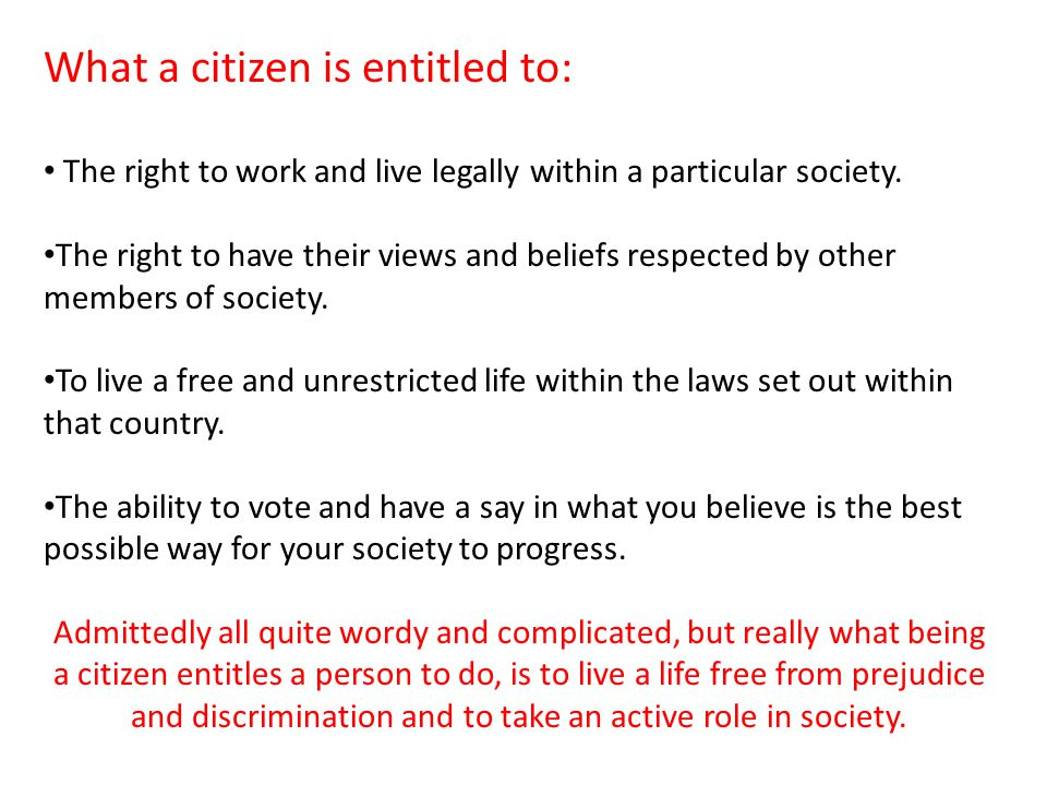 What a citizen is entitled to: