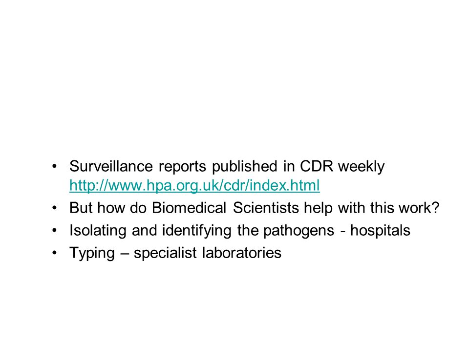 Surveillance reports published in CDR weekly http://www. hpa. org
