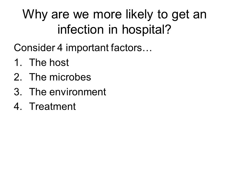 Why are we more likely to get an infection in hospital