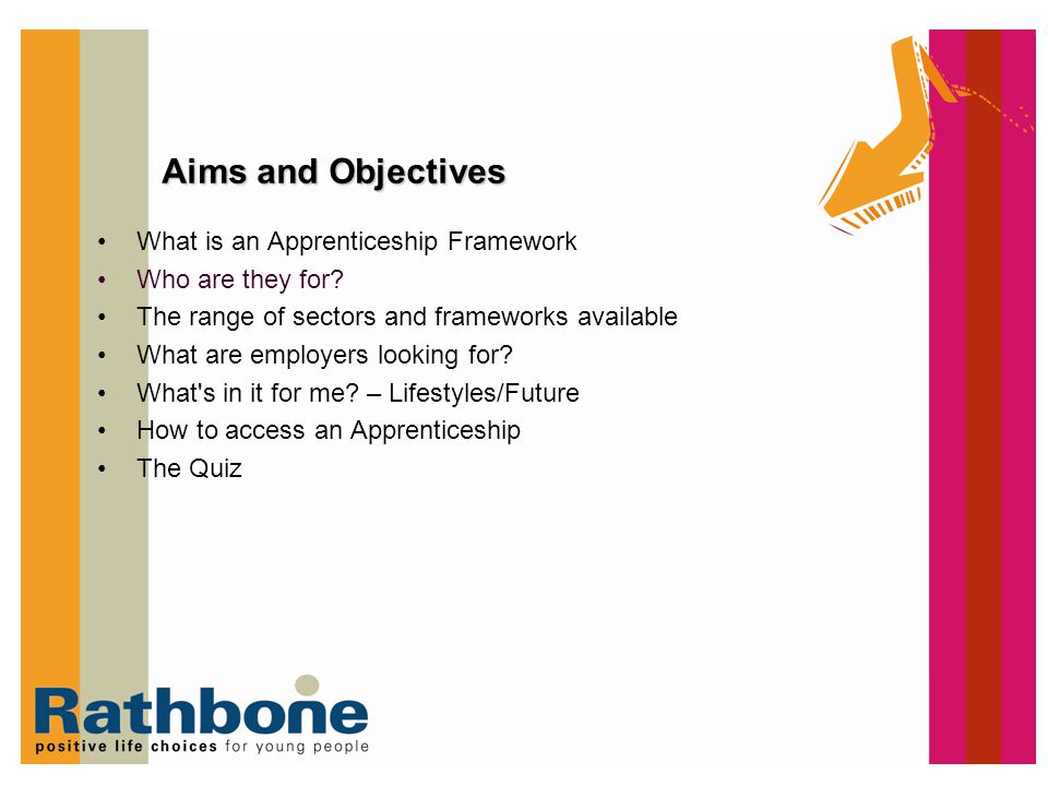 Aims and Objectives What is an Apprenticeship Framework