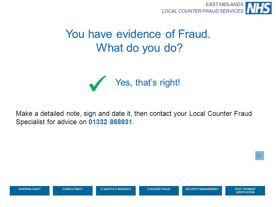  You have evidence of Fraud. What do you do Yes, that's right!