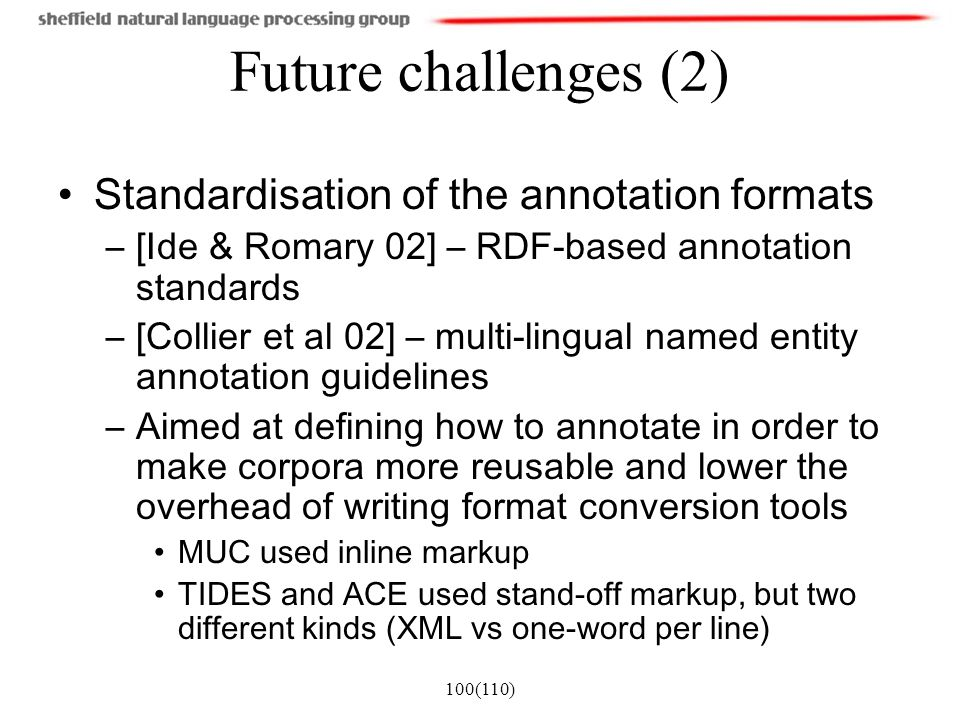 Future challenges (2) Standardisation of the annotation formats