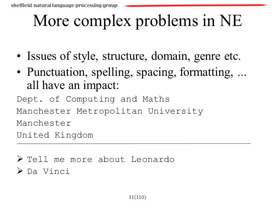 More complex problems in NE