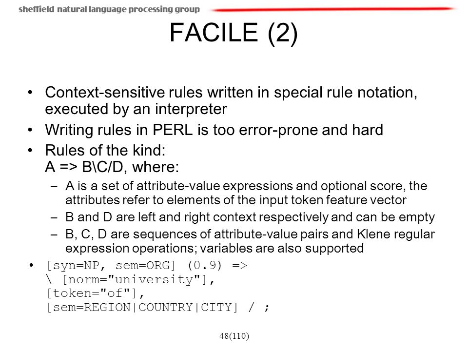 FACILE (2) Context-sensitive rules written in special rule notation, executed by an interpreter. Writing rules in PERL is too error-prone and hard.