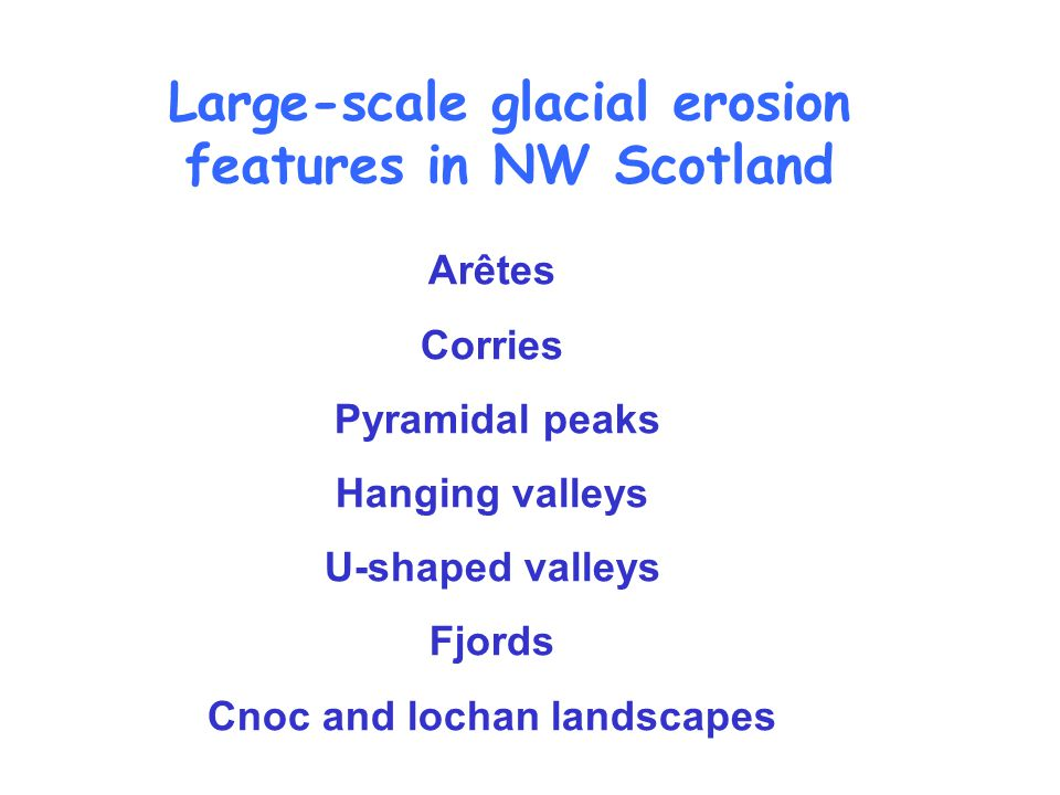 Large-scale glacial erosion features in NW Scotland