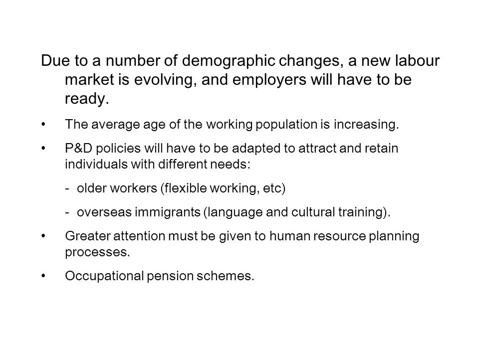 Due to a number of demographic changes, a new labour market is evolving, and employers will have to be ready.