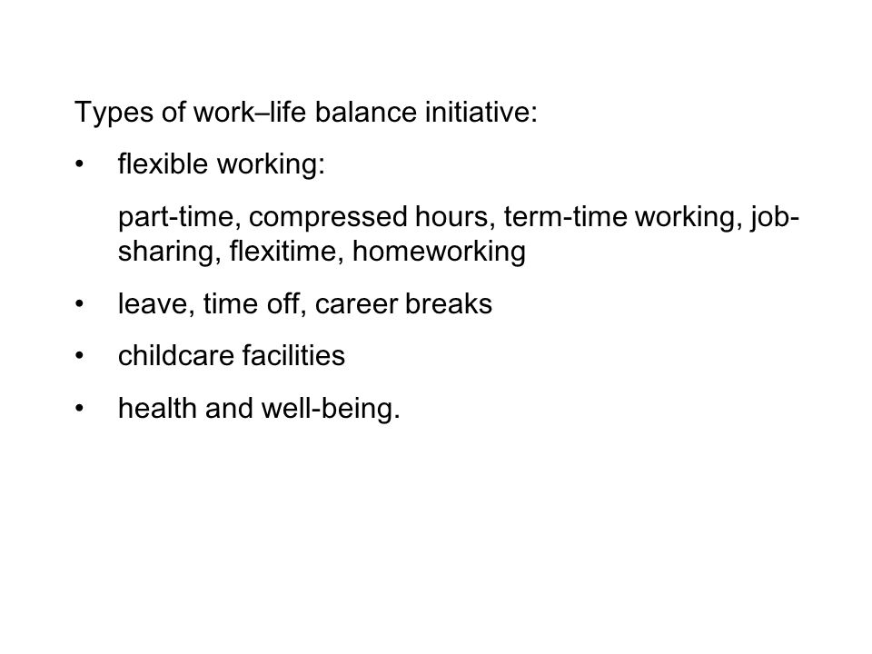 Types of work–life balance initiative: