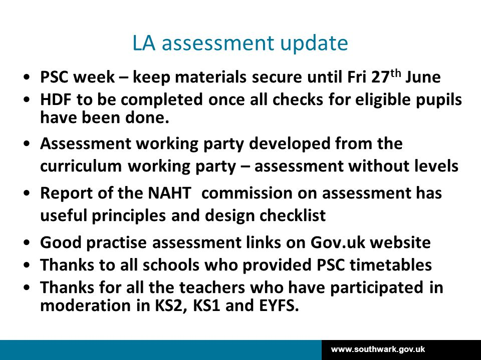 LA assessment update PSC week – keep materials secure until Fri 27th June. HDF to be completed once all checks for eligible pupils have been done.