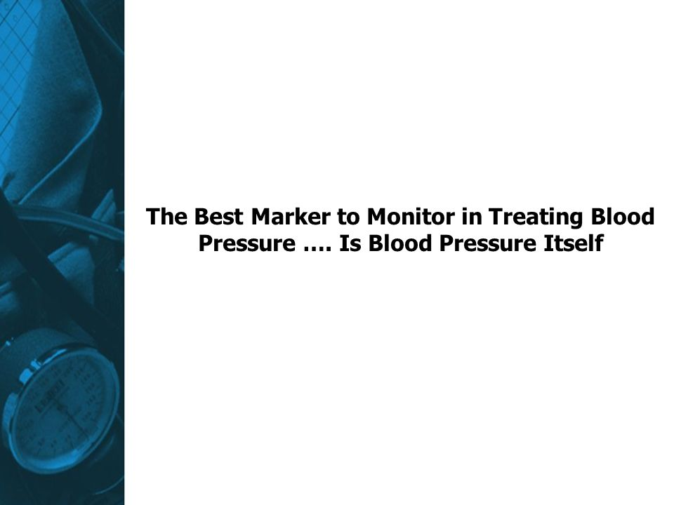 The Best Marker to Monitor in Treating Blood Pressure …
