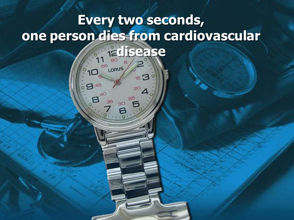 Every two seconds, one person dies from cardiovascular disease