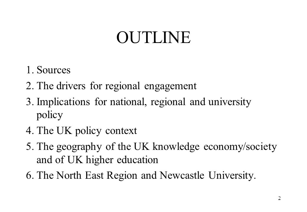 OUTLINE 1. Sources 2. The drivers for regional engagement