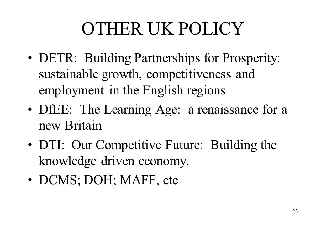 OTHER UK POLICY DETR: Building Partnerships for Prosperity: sustainable growth, competitiveness and employment in the English regions.
