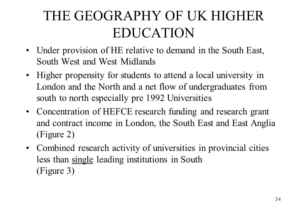 THE GEOGRAPHY OF UK HIGHER EDUCATION