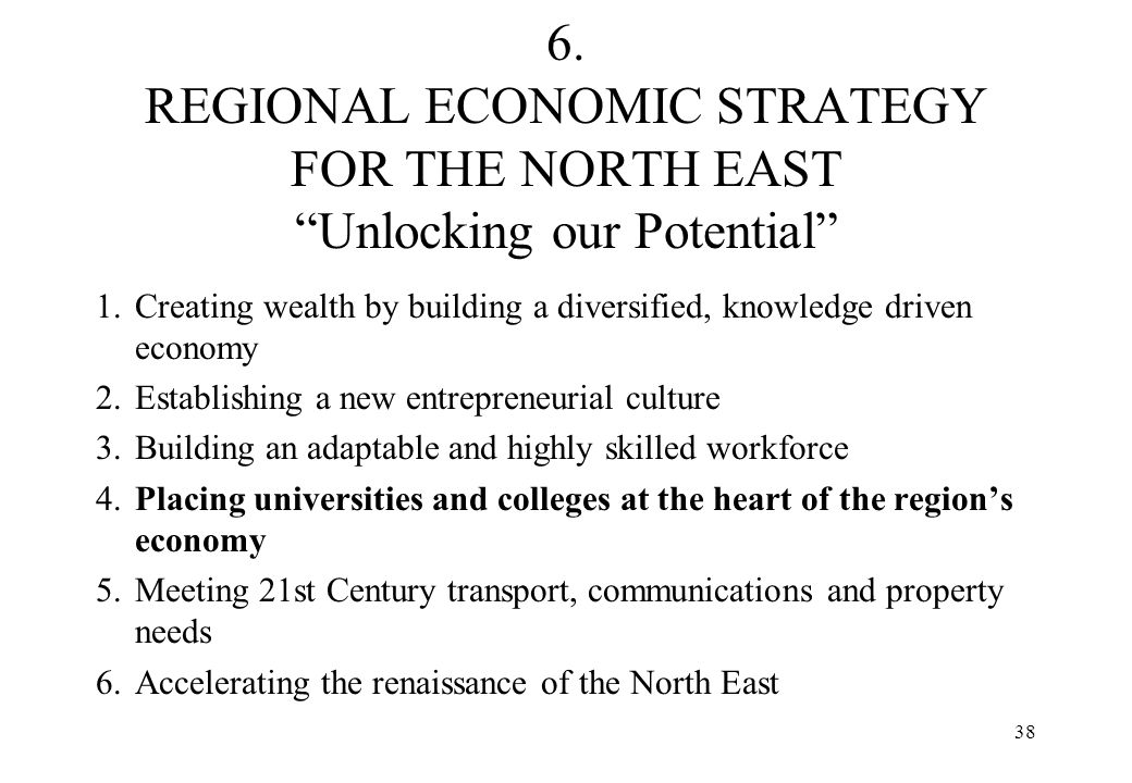 6. REGIONAL ECONOMIC STRATEGY FOR THE NORTH EAST Unlocking our Potential