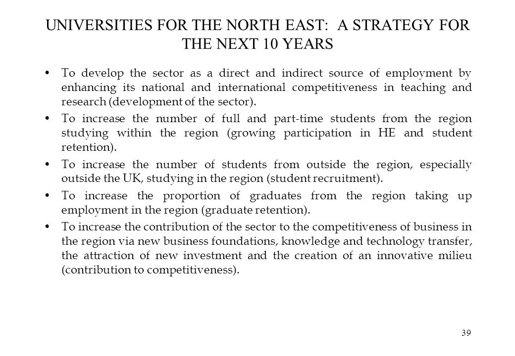 UNIVERSITIES FOR THE NORTH EAST: A STRATEGY FOR THE NEXT 10 YEARS