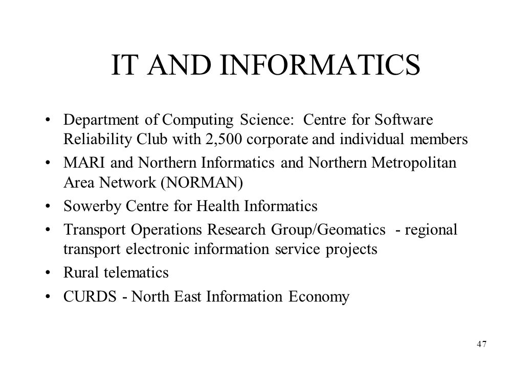IT AND INFORMATICS Department of Computing Science: Centre for Software Reliability Club with 2,500 corporate and individual members.