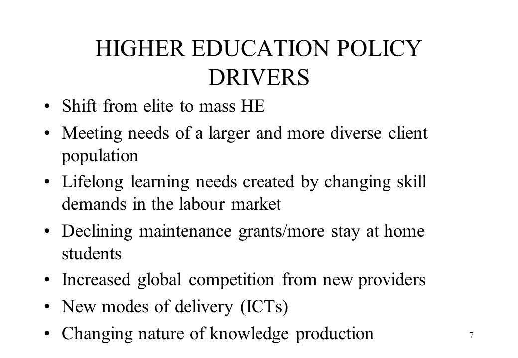 HIGHER EDUCATION POLICY DRIVERS