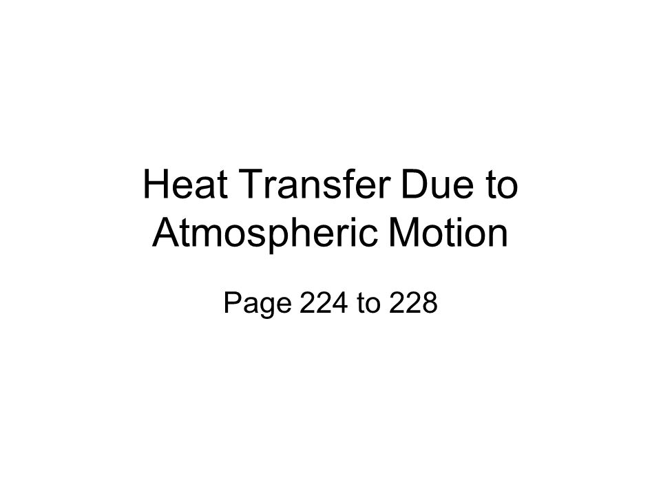 Heat Transfer Due to Atmospheric Motion