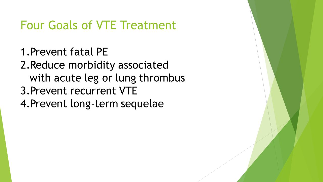 Four Goals of VTE Treatment