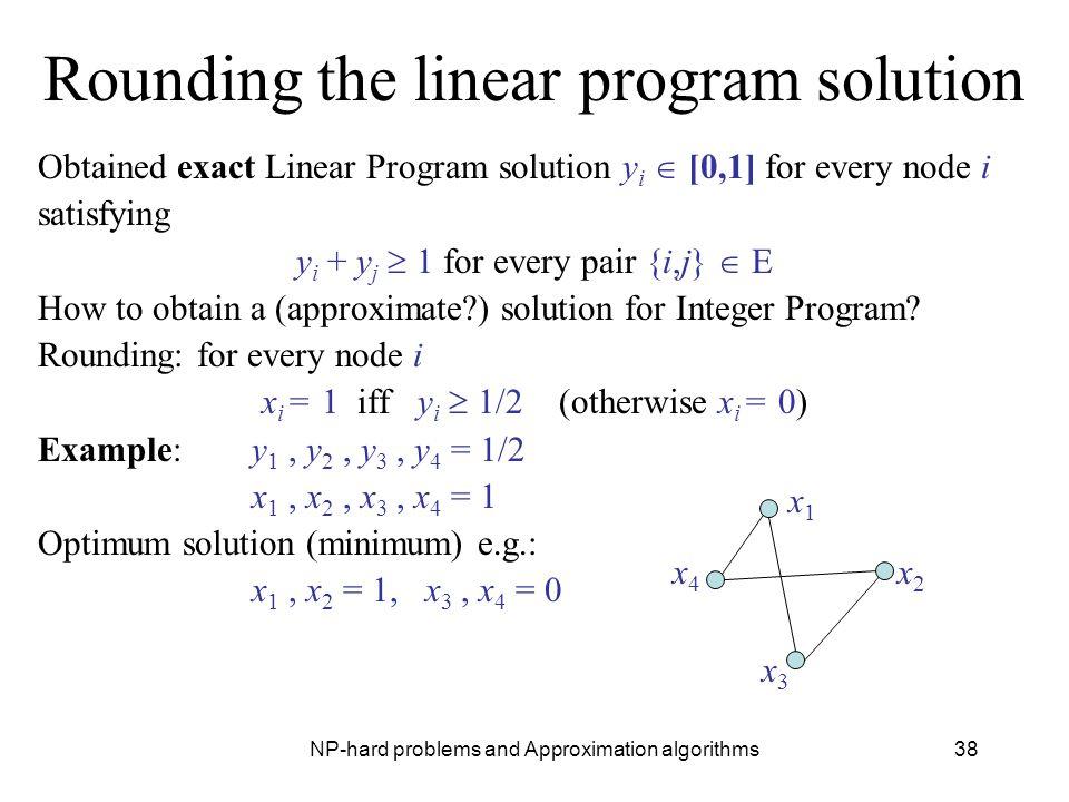 Rounding the linear program solution