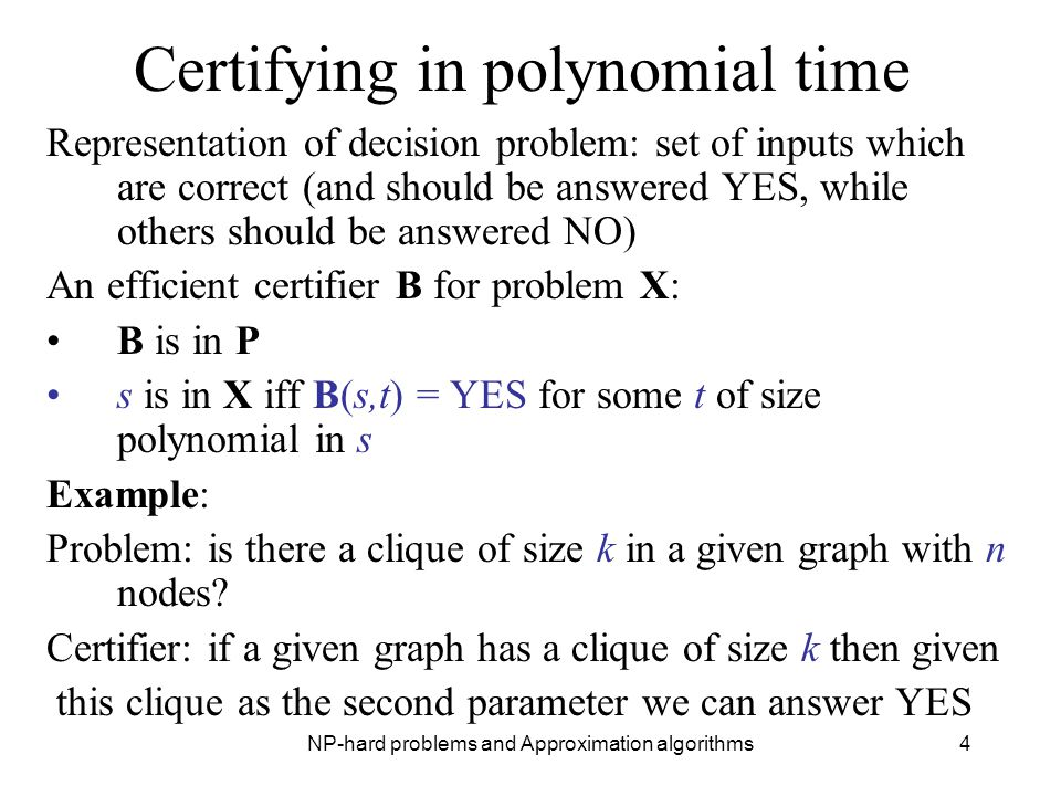 Certifying in polynomial time