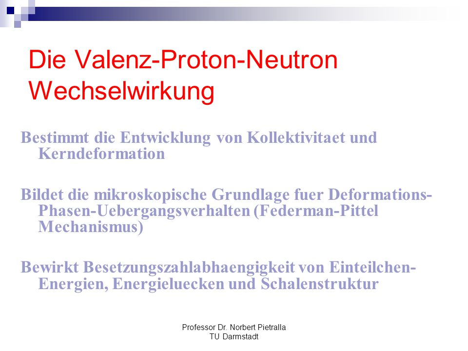 Die Valenz-Proton-Neutron Wechselwirkung