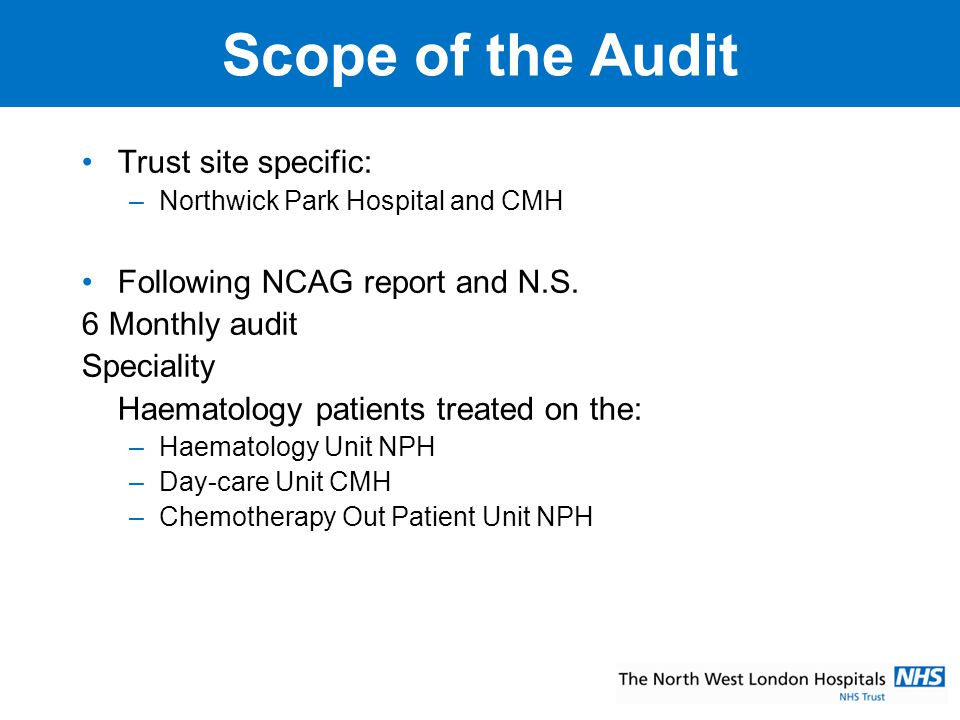 Scope of the Audit Trust site specific: Following NCAG report and N.S.
