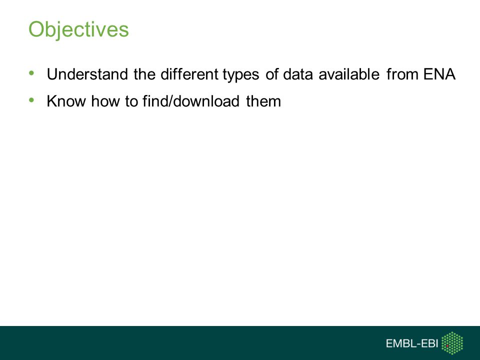Objectives Understand the different types of data available from ENA