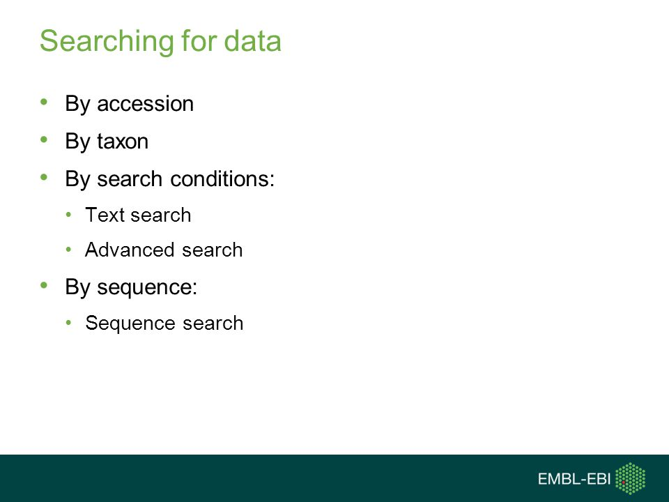 Searching for data By accession By taxon By search conditions: