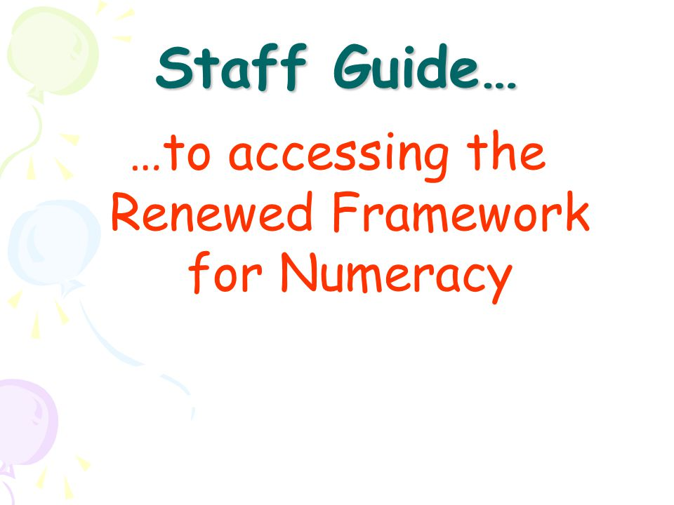…to accessing the Renewed Framework for Numeracy