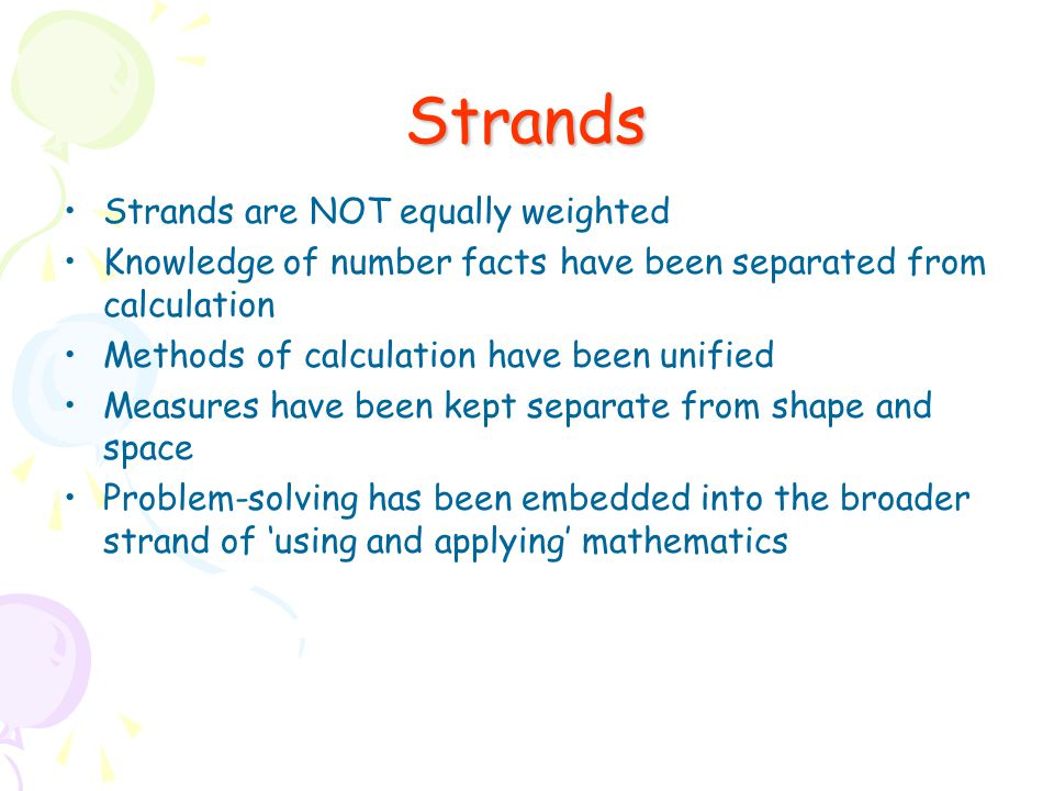 Strands Strands are NOT equally weighted