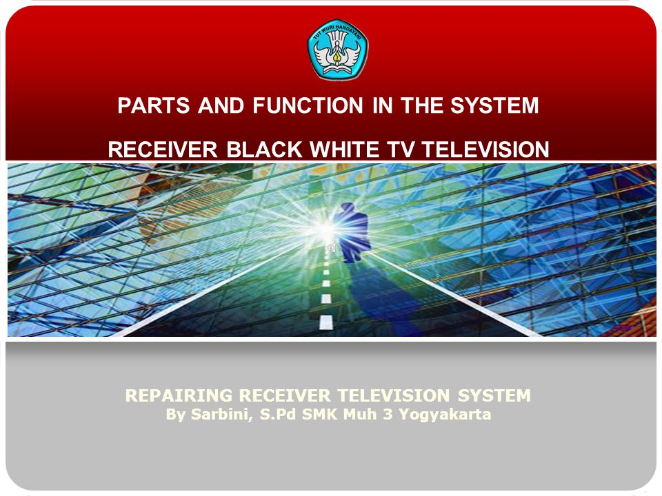 PARTS AND FUNCTION IN THE SYSTEM RECEIVER BLACK WHITE TV TELEVISION