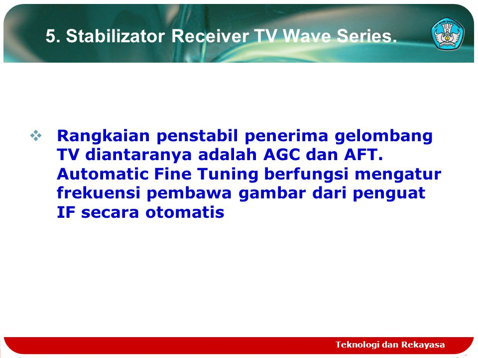 5. Stabilizator Receiver TV Wave Series.