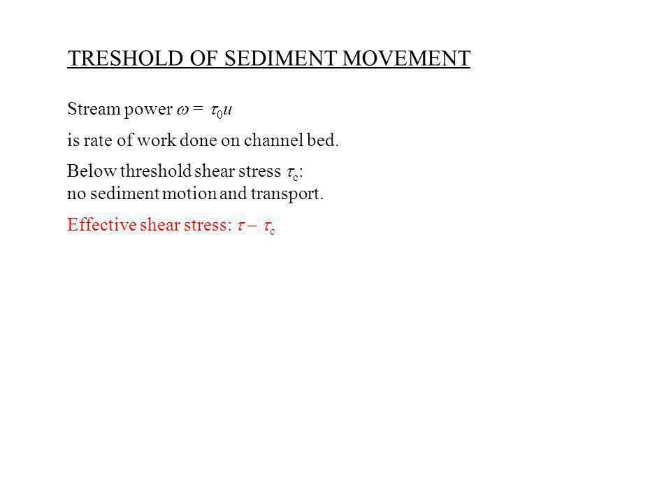 TRESHOLD OF SEDIMENT MOVEMENT