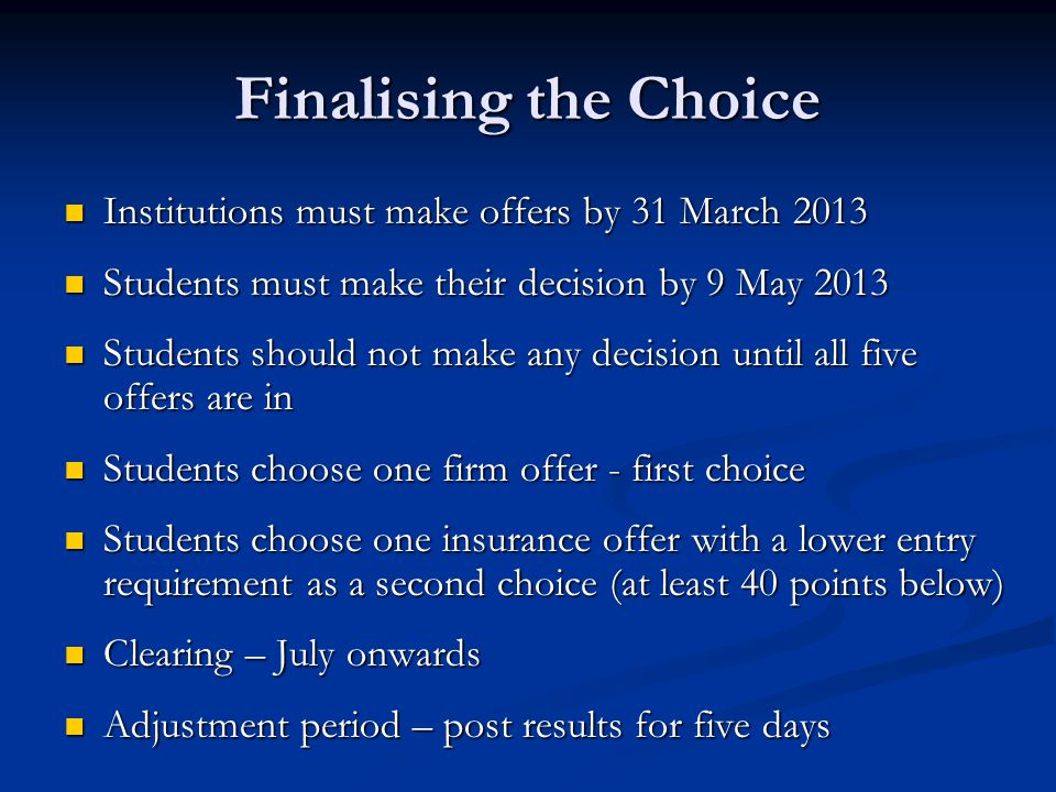 Finalising the Choice Institutions must make offers by 31 March 2013