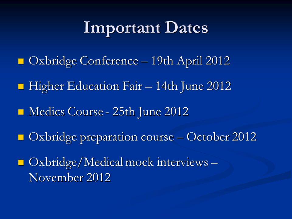 Important Dates Oxbridge Conference – 19th April 2012