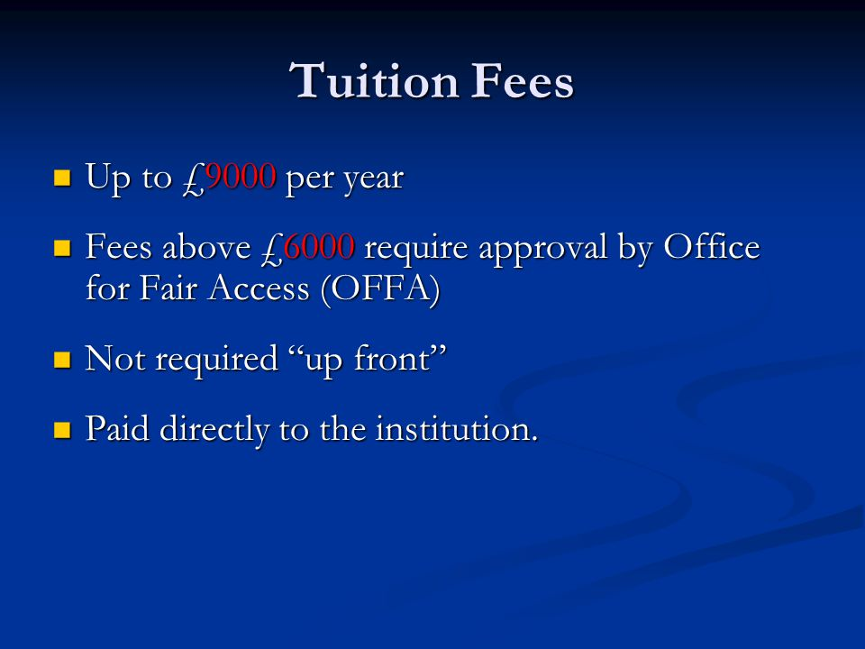 Tuition Fees Up to £9000 per year
