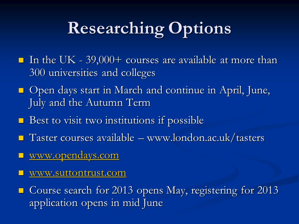 Researching Options In the UK - 39,000+ courses are available at more than 300 universities and colleges.