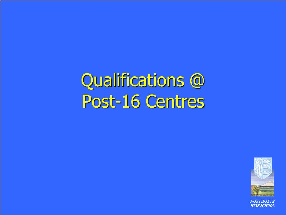 Qualifications @ Post-16 Centres