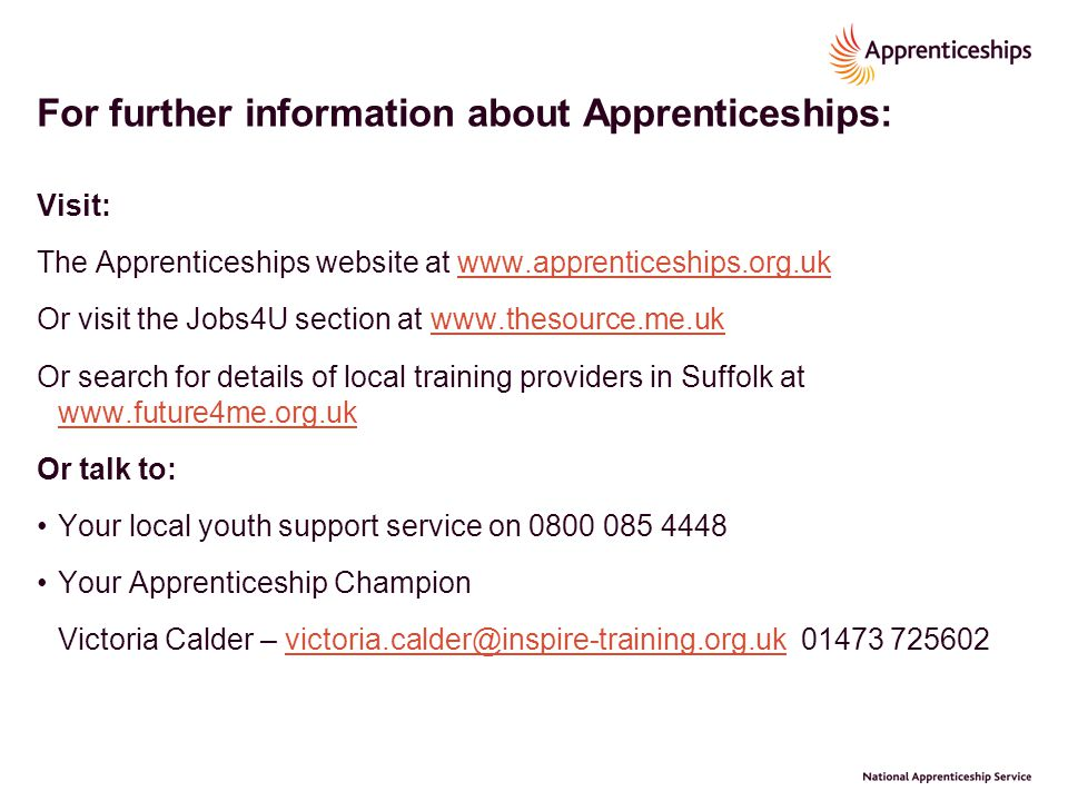 For further information about Apprenticeships: