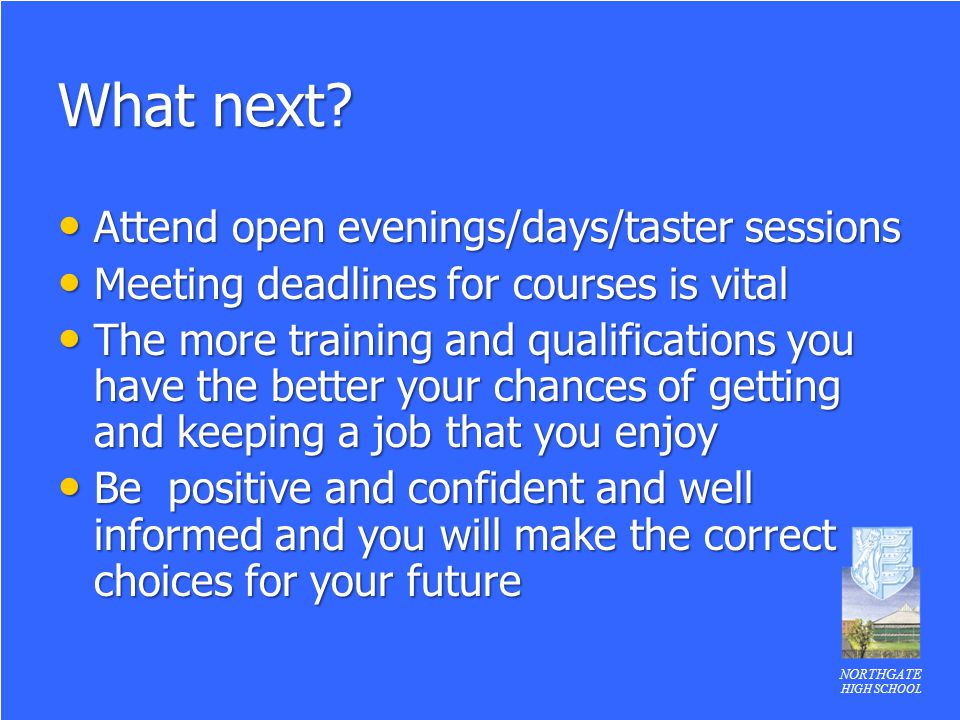 What next Attend open evenings/days/taster sessions