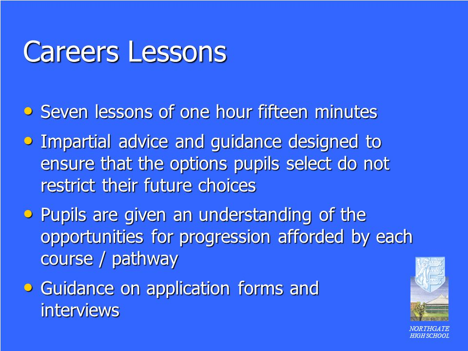Careers Lessons Seven lessons of one hour fifteen minutes