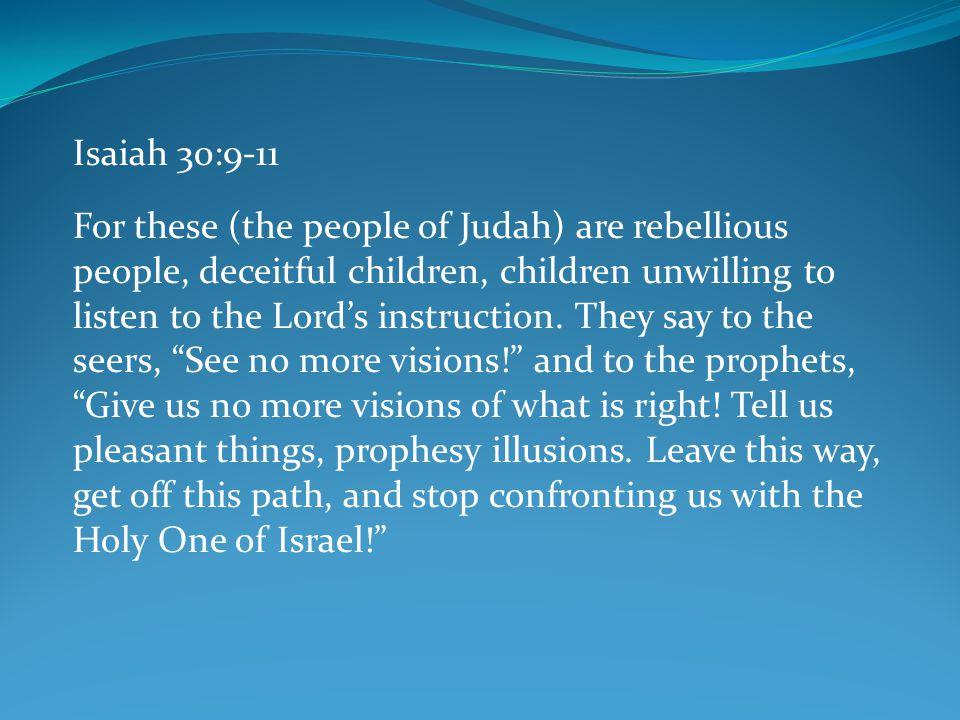 Isaiah 30:9-11