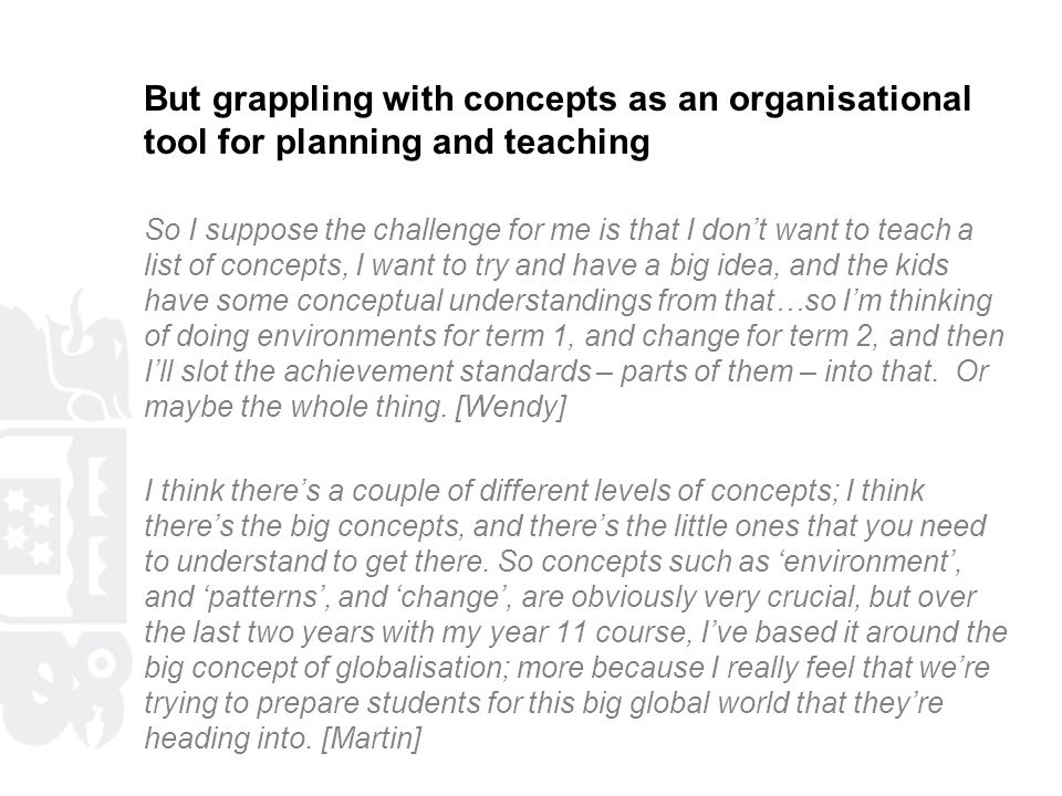 But grappling with concepts as an organisational tool for planning and teaching