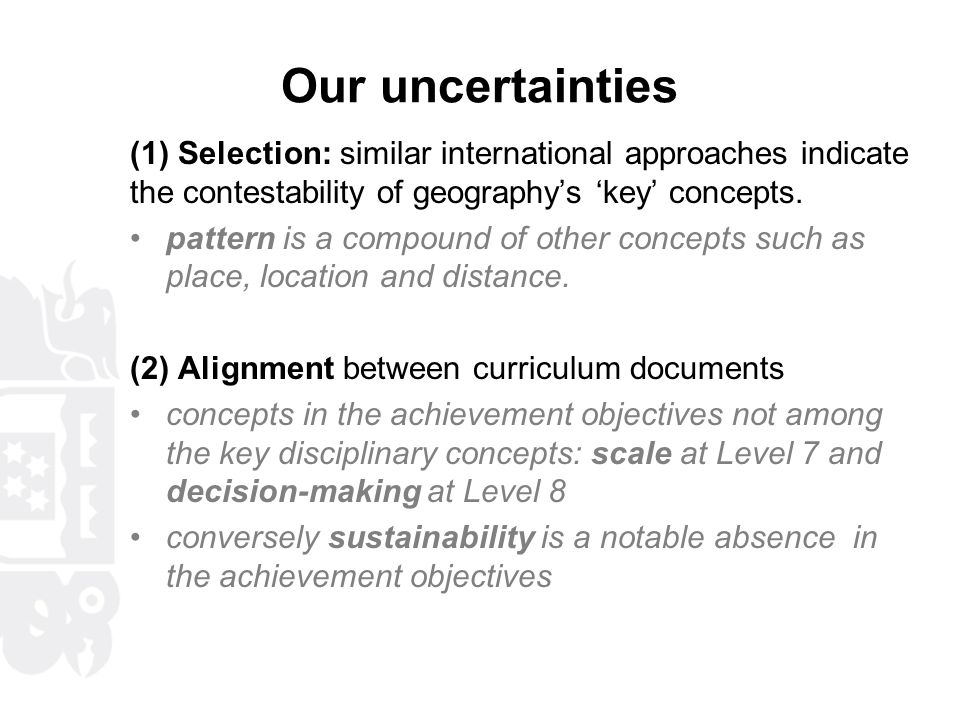 Our uncertainties (1) Selection: similar international approaches indicate the contestability of geography's 'key' concepts.