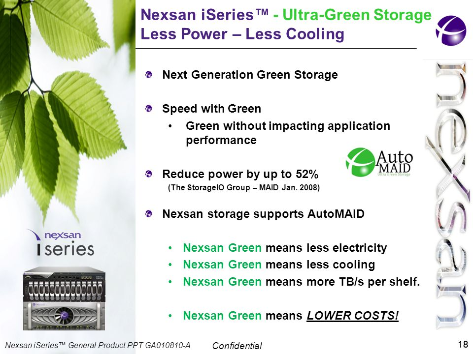 Nexsan iSeries™ - Ultra-Green Storage Less Power – Less Cooling