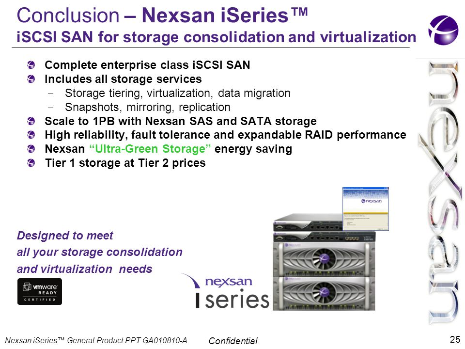Conclusion – Nexsan iSeries™ iSCSI SAN for storage consolidation and virtualization