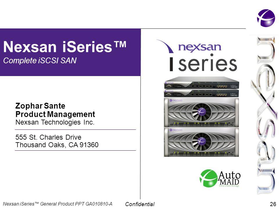 Nexsan iSeries™ Complete iSCSI SAN Zophar Sante Product Management