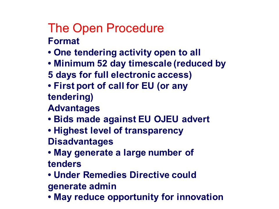 The Open Procedure Format • One tendering activity open to all